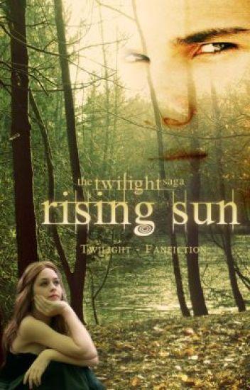 Rising Sun - Biss das Licht der Sonne erstrahlt (Fanfiction)