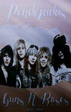 Pendejadas: Guns N' Roses. by Lady_Cobain