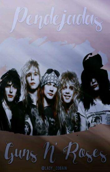 Pendejadas: Guns N' Roses.