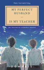 MY PERFECT HUSBAND [Kris | Tao] by _autumnpanda
