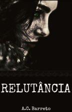 Relutância by _acbarreto