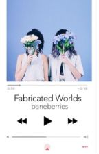fabricated worlds (marlene mckinnon) by baneberries-moved