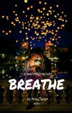 BREATHE (complete) by ArlenLangit