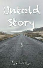 Untold Story by Chloeeeyah