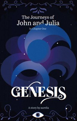 The Journeys of John and Julia: Genesis (Book 1) ~Complete~