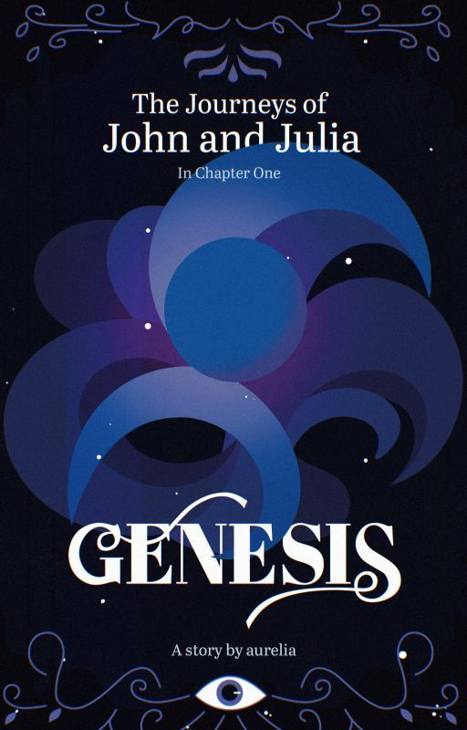 The Journeys of John and Julia: Genesis (Book 1) ~Complete~ by aurelia_author