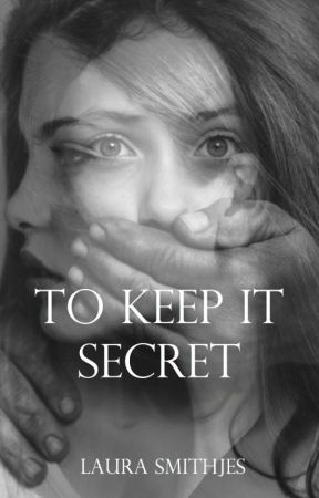To Keep It Secret // wattys2017 by LSmithjesofficial