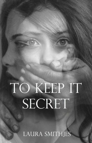 To Keep It Secret // wattys2017