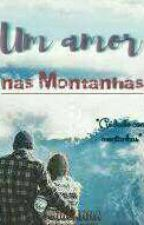 Um amor nas montanhas  by Geovanna80414034