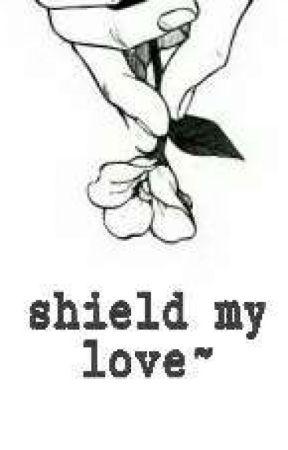 「 'shield my love~!❤」 • recarnation fanfic by sinfulnesslingerie