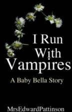 I Run With Vampires (on hold) by Sasha_Murphy