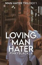 Loving A Man Hater by PinkyBlack_A