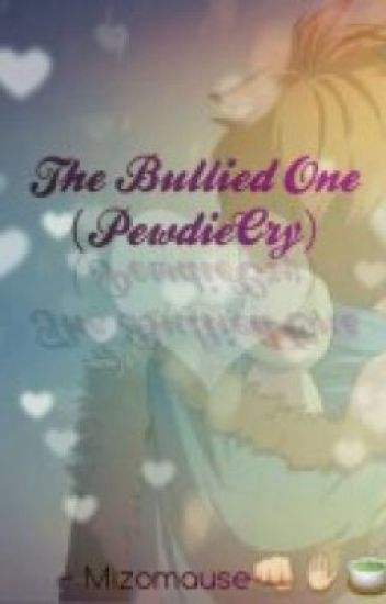 The Bullied One (PewdieCry)