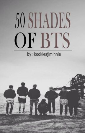 [18+] 50 Shades of BTS (Book Version) by kookiesjiminnie