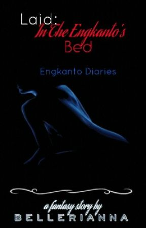 ••Laid In The Engkanto's Bed•• |Engkanto Diaries| [Completed]√ by bellerianna