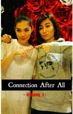 Connection After All [COMPLETED] by tsong_J