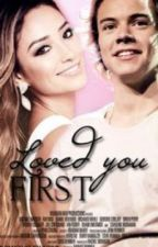 Loved you First    H.S by lukemycrush