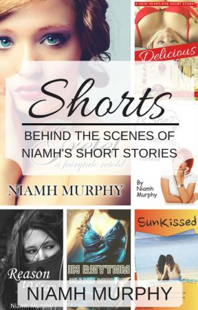 SHORTS: Behind the scenes of Niamh's Short Fiction by AuthorNiamh