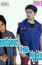 My Bestfriend Is My Husband by AgistaPrillverss