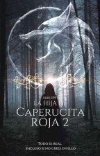 La Hija de Caperucita Roja 2 by Abru1993