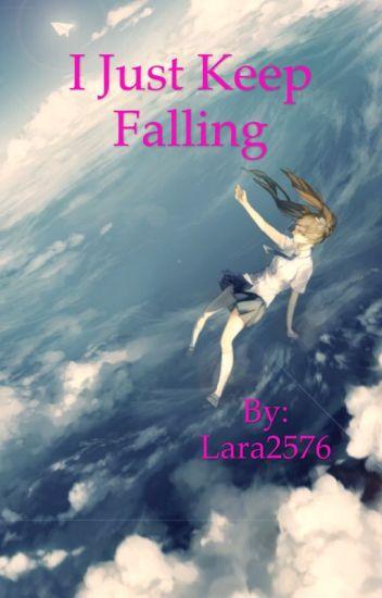 I Just Keep Falling - Ghostbird Fanfic