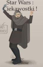 Star Wars : Ciekawostki ! by JediRose