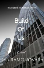 BUILD OF US - Our Love, Our Heart, Our Story by Stroopsbaby