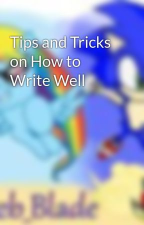 Tips and Tricks on How to Write Well by Zeeb_Blade