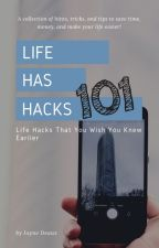 Life Has Hacks.101 by MyssBehaven