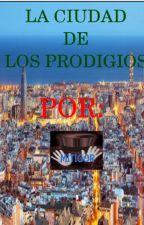 LA CIUDAD DE LOS PRODIGIOS by mitigoread
