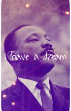 I have a dream//DONE// by invisiblelmh