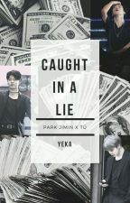 Caught in a Lie [Jimin X TU +18]  by Jessica_Jiron