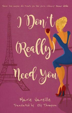 I Don't (Really) Need You by SassyFiction