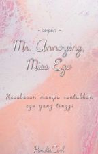 Mr Annoying VS Miss Ego by Mystery_Writer02