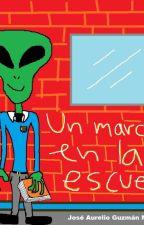 Un marciano en la escuela by AURELIO_GUZMAN