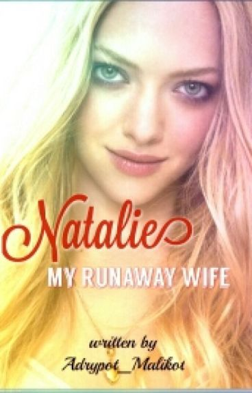 NATALIE: My Runaway Wife