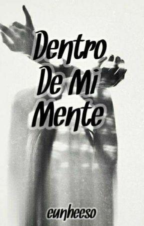 Dentro De Mi Mente by eunheeso
