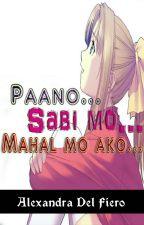 PAANO, SABI MO... mahal mo ako! (Short Story) by annstellar