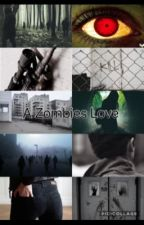 A Zombies Love (Z Nation 10k Fan Fic/Book 3) by SMILEYGYRL1234