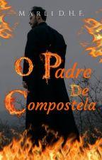O Padre de Compostela (Degustação) Completo na Amazon. by MarliDiasHernandezFe