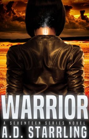Warrior (A Seventeen Series Novel Book 2) by ADStarrling
