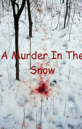A Murder In The Snow by kbearlover2