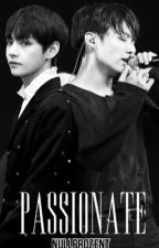 PASSIONATE ~ {vkook} by nullprozent