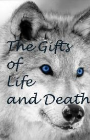 The Gifts of Life and Death by MLMockingjay
