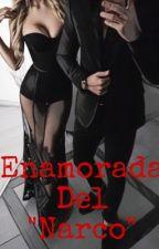"""Enamorada del """"Narco""""  by Aylin695"""