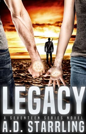Legacy (A Seventeen Series Novel Book 4) by ADStarrling