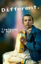 Different. (¡Eleven y tu!) by carolina09054
