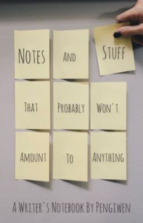 Notes & Stuff (That Probably Won't Amount to Anything) by Pengiwen