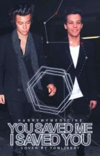 You saved me, I saved you ❀ L.S by Harrymymedicine