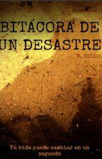 BITÁCORA DE UN DESASTRE by Nbello95